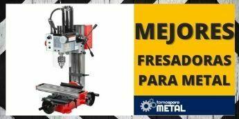 FRESADORAS PARA METAL